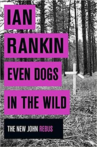 Even Dogs in the Wild by Ian Rankin - 9781409159360